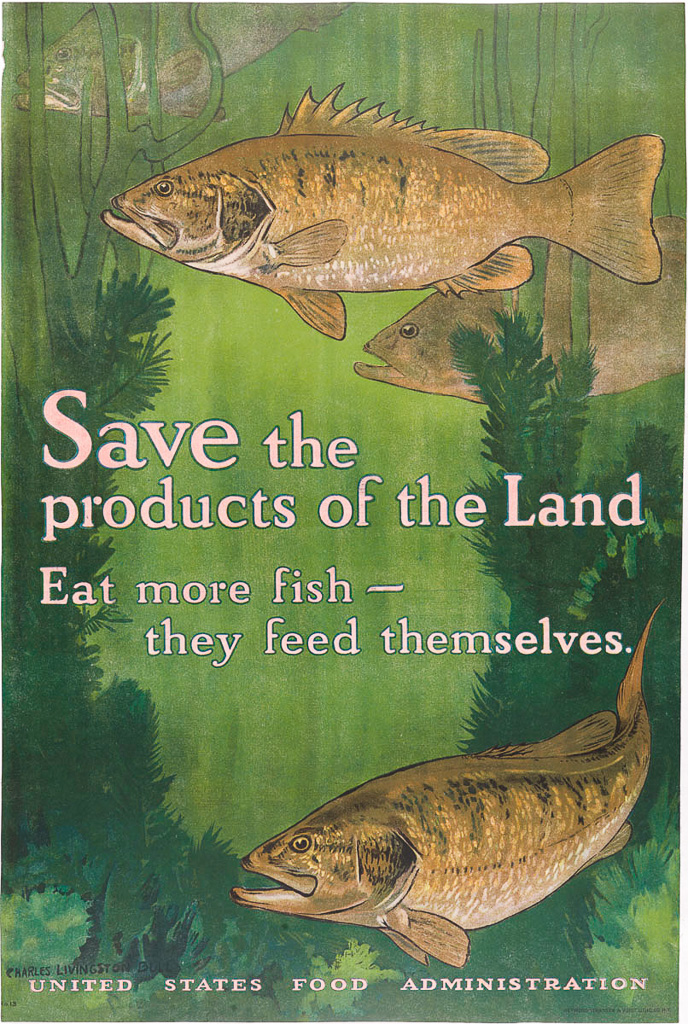 """Save the Products of the Land - Charles Livingston Bull - 1917 - """"Eat more fish - they feed themselves."""" World War I food conservation"""